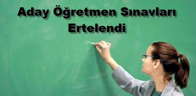 Aday Öğretmen Sınavları Ertelendi